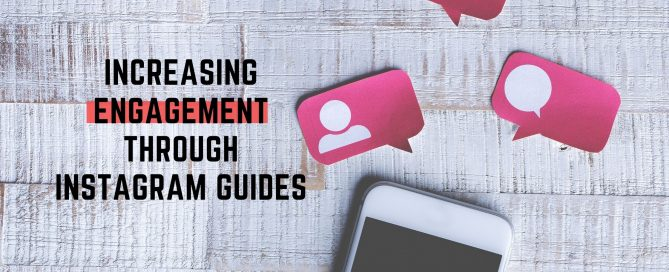 Increasing Engagement Through Instagram Guides
