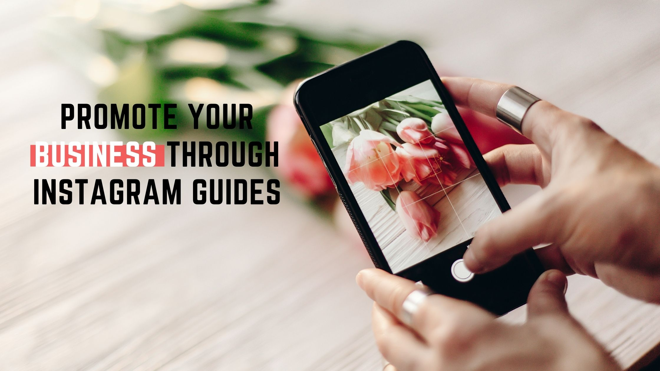 Promote Your Business Through Instagram Guides